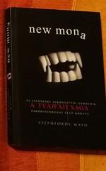 New Mona - Új szenvedés alkonyattól újholdig
