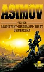 Asimov Teljes Alapítvány Birodalom Robot Univerzuma 1. - Encyclopedia Galactica 1.
