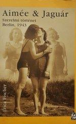 Aimée & Jaguár Szerelmi történet Berlin, 1943