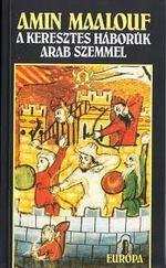A keresztes háborúk arab szemmel
