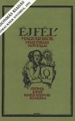 Éjfél - Magyar írók misztikus novellái (hasonmás) (1917)