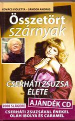 Összetört szárnyak - Cserháti Zsuzsa élete - CD melléklettel