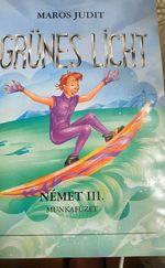 Grünes Licht - Német III. munkafüzet - 56326/III/M