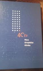 40 év Pécsi Ortopédiai Klinika