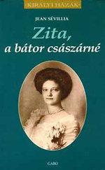 Zita, a bátor császárné - Királyi házak