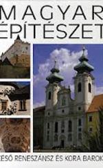 Magyar építészet 3. - Késő reneszánsz és kora barokk