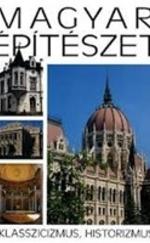 Magyar építészet 5. - Klasszicizmus, historizmus