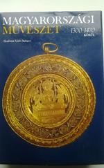 Magyarországi művészet I-II. (1300-1470 körül )